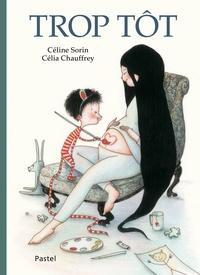 Céline Sorin et Célia Chauffrey - Trop tôt.