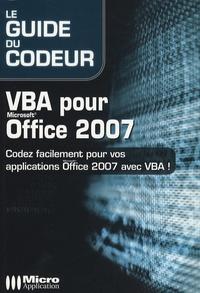 Céline Sparfel et George Le Du - VBA pour Office 2007 - Codez facilement pour vos applications Office 2007 avec VBA!.