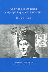 Céline Spector - Au Prisme de Rousseau : usages politiques contemporains.