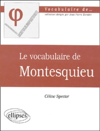 Céline Spector - Le vocabulaire de Montesquieu.
