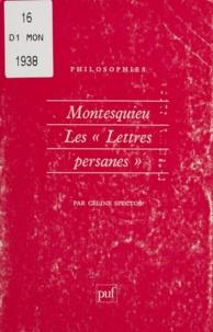 """Céline Spector - Montesquieu, les """"Lettres persanes"""" - De l'anthropologie à la politique."""