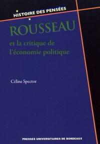 Céline Spector - Rousseau et la critique de l'économie politique.