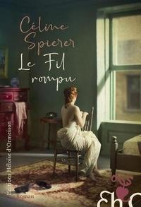 Céline Spierer - Le fil rompu.