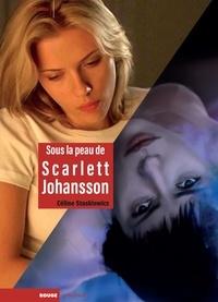 Céline Staskiewicz - Sous la peau de Scarlett Johansson.