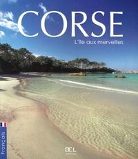 Céline Tafanelli et Jean-Christophe Attard - Corse, île aux merveilles.