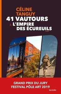 Céline Tanguy - 41 Vautours – 3. L'Empire des écureuils.