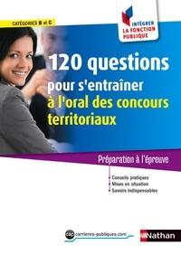 Céline Tatat et Fabienne Geninasca - CONCOURS ADMIN  : 120 questions pour s'entraîner à l'oral - Concours territoriaux - Intégrer la fonction publique - 2016 - Format : ePub 3 FL.
