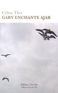 Céline Ther - Gary enchante Ajar.