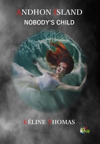 Céline Thomas - Andhon Island - Nobody's Child.