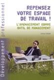 Céline Tixier - Repensez votre espace de travail ! - L'aménagement comme outil de management.