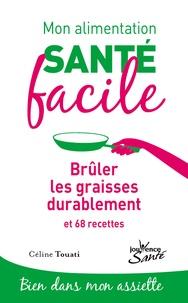 Céline Touati - Brûler les graisses durablement et 68 recettes.