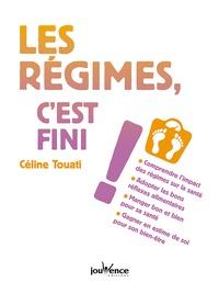 Céline Touati - Les régimes, c'est fini !.