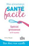 Céline Touati - Spécial grossesse et 57 recettes.