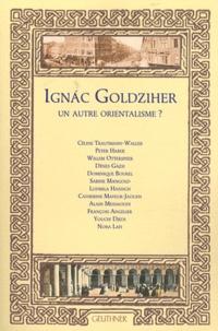 Céline Trautmann-Waller et Willem Otterspeer - Ignac Goldziher, un autre orientalisme ?.