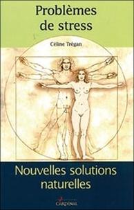 Céline Trégan - Problème de stress.