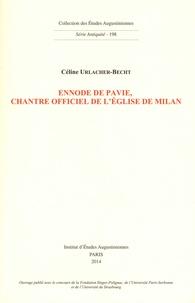 Céline Urlacher-Becht - Ennode de Pavie, chantre officiel de l'église de Milan.