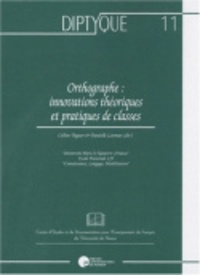 Céline Vaguer - Orthographe : innovations théoriques et pratiques de classes.