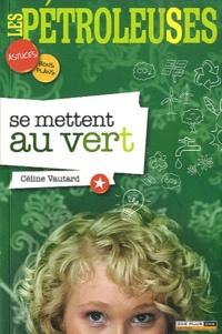 Céline Vautard - Les Pétroleuses se mettent au vert.
