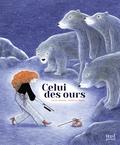 Céline Vernozy et Delphine Renon - Celui des ours.