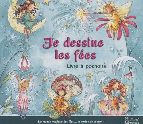 Céline Vielfaure et Samantha Chaffey - Je dessine les fées.