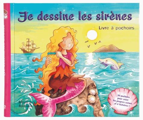 Céline Vielfaure et Jacqueline East - Je dessine les sirènes.