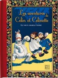 Céline Vielfaure et Johnny Gruelle - Les aventures de Colin et Colinette - Le vieux chameau plissé.