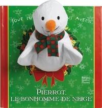 Céline Vielfaure et Jonathan Lambert - Pierrot, le bonhomme de neige.