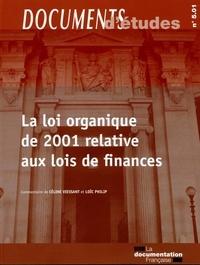 Céline Viessant et Loïc Philip - La loi organique de 2001 relative aux lois de finances.