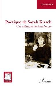 Céline Weck - Poétique de Sarah Kirsch - Une esthétique du kaléidoscope.