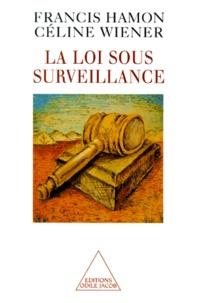 Céline Wiener et Francis Hamon - La loi sous surveillance.