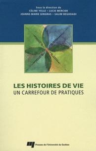 Céline Yelle et Lucie Mercier - Les histoires de vie - Un carrefour de pratiques.