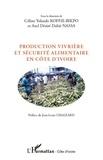 Céline Yolande Koffie-Bikpo et Axel Désiré Dabié Nassa - Production vivrière et sécurité alimentaire en Côte d'Ivoire.