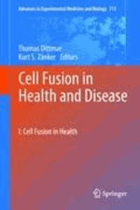 Thomas Dittmar - Cell Fusion in Health and Disease 1 - I: Cell Fusion in Health.