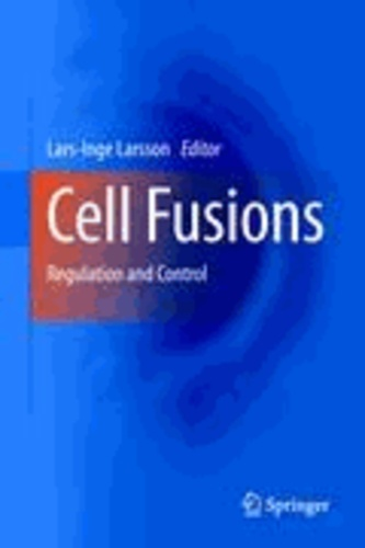 Cell Fusions: Regulation and Control