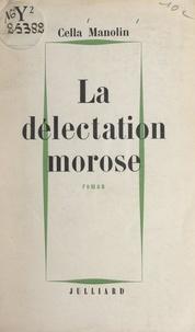 Cella Manolin - La délectation morose.