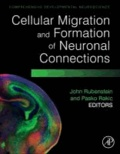 John Rubenstein - Cellular Migration and Formation of Neuronal Connections - Comprehensive Developmental Neuroscience.