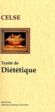 Celse - Diététique - Livre I et II,Traité de médecine.