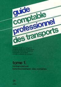 Celse - Guide comptable professionnel des transports - Tome 1, Nomenclature, Fonctionnement des comptes.