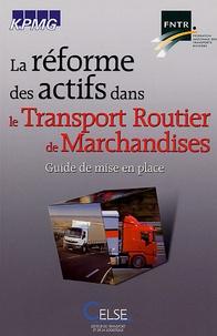 Celse - La réforme des actifs dans le Transport Routier de Marchandises (TRM) - Guide de mise en place.