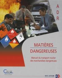 Celse - Matières dangereuses - Manuel du transport routier des marchandises dangereuses.