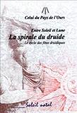 Celui du Pays de l'Ours - Entre Soleil et Lune, la spirale du Druide - Le cycle des fêtes druidiques.