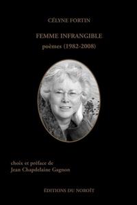 Célyne Fortin - Femme infrangible.