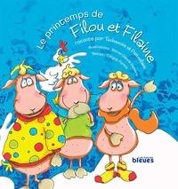 Célyne Fortin et Marie-Claude Demers - Le printemps de Filou et Filaine - raconté par Tachenoire et Pattenlaire.