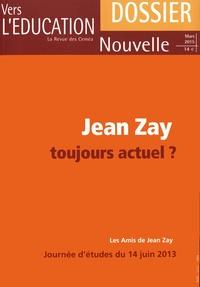 Francine Best et Annette Bon - Vers l'éducation nouvelle, la revue des CEMEA Mars 2015 : Jean Zay toujours actuel ? - Dossier.