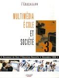 Christian Gautellier et  Coll - Vers l'éducation nouvelle, la revue des CEMEA N° 3 : Multimédia, école et société.