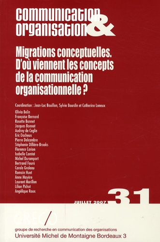 Jean-Luc Bouillon et Sylvie Bourdin - Communication & Organisation N° 31, juillet 2007 : Migrations conceptuelles - D'où viennent les concepts de la communication organisationnelle ?.