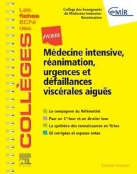 CEMIR et Bruno Garcia - Fiches Médecine Intensive, réanimation, urgences et défaillances viscérales aiguës.