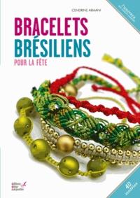 Cendrine Armani - Bracelets brésiliens pour la fête.