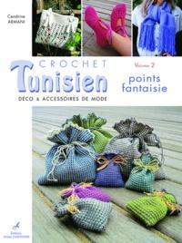 Cendrine Armani - Crochet tunisien - Volume 2, Points fantaisie.