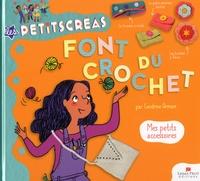 Cendrine Armani et Nathalie Weil - Les Petitscréas font du crochet - Mes petits accessoires.